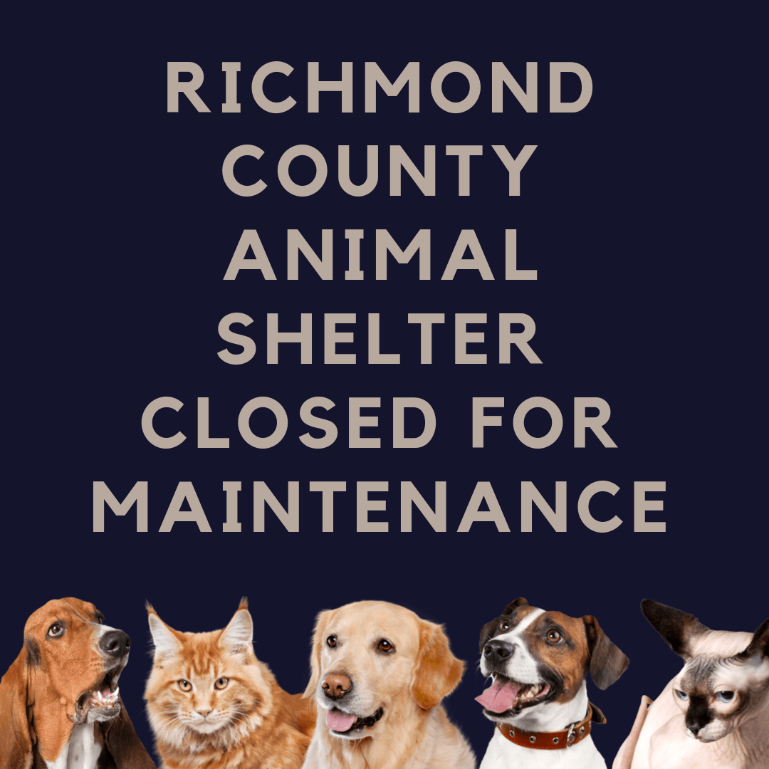 Richmond County Animal Shelter Closed for maintenance